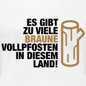 There are too many brown Vollpfosten! (2015) T-Shirts - Women's Premium T-Shirt