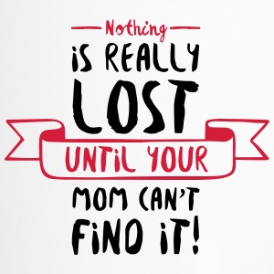 Nothing is Lost Until Mom Can not Find it (2015) Mugs & Drinkware - Travel Mug