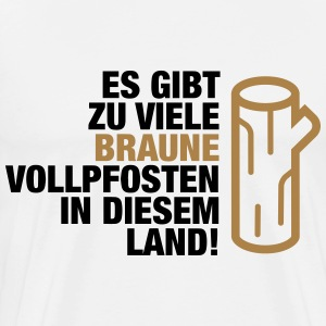 There are too many brown Vollpfosten! (2015) T-Shirts - Men's Premium T-Shirt