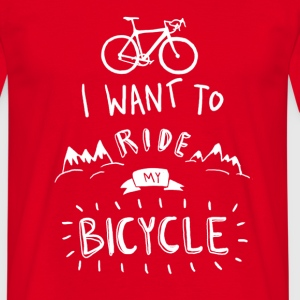 i want to ride my  T-Shirts - Männer T-Shirt