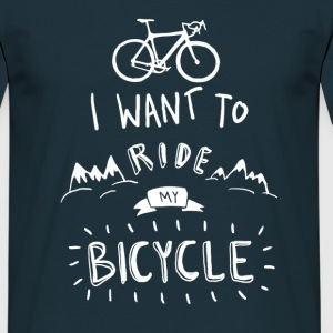 Navy I want to ride my bike T-Shirts - Men's T-Shirt