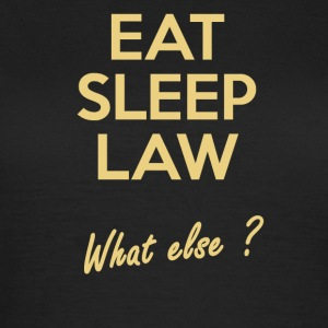 Eat Sleep Law - T-shirt Femme