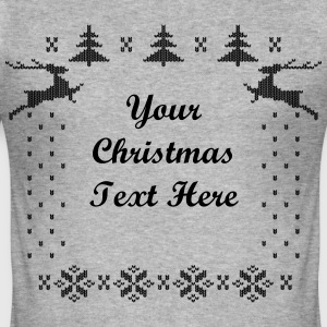 Your Xmas Text Here T-Shirts - Men's Slim Fit T-Shirt