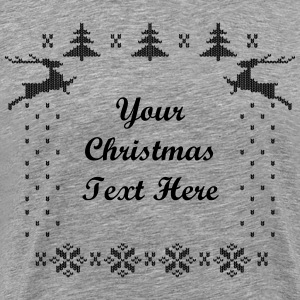 Your Xmas Text Here T-Shirts - Men's Premium T-Shirt