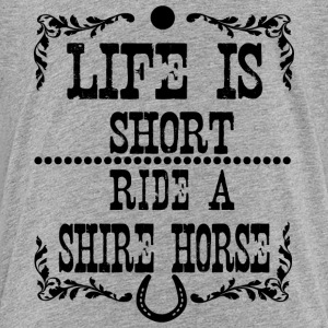 Life is short - Shire Horse T-shirts - Børne premium T-shirt