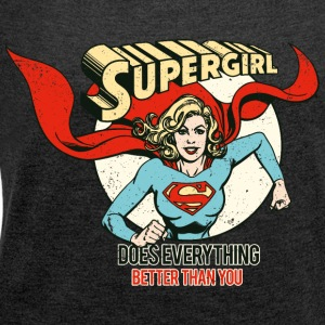 Supergirl Frauen T-Shirt Does Everything - Frauen T-Shirt mit gerollten Ärmeln