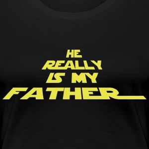 He really is my father - Frauen Premium T-Shirt