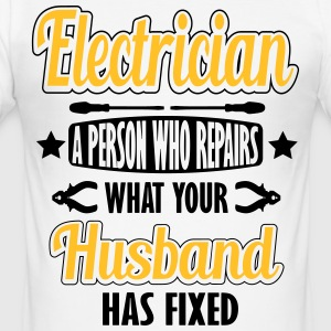 Electrician: I repair what your husband has fixed Magliette - Maglietta aderente da uomo