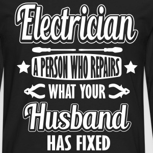 Electrician: I repair what your husband has fixed Langarmshirts - Männer Premium Langarmshirt