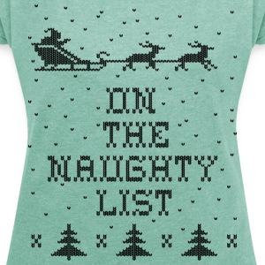 On the naughty list T-Shirts - Women's T-shirt with rolled up sleeves