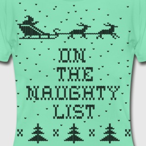 On the naughty list T-Shirts - Women's T-Shirt