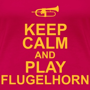 Keep Calm and Play Flugelhorn - Women's Premium T-Shirt