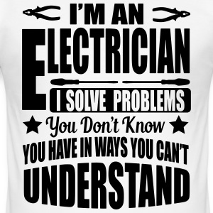 I'm an electrician. I solve your problems T-Shirts - Männer Slim Fit T-Shirt