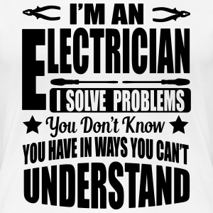 I'm an electrician. I solve your problems T-skjorter - Premium T-skjorte for kvinner