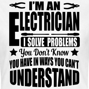 I'm an electrician. I solve your problems T-shirts - T-shirt dam