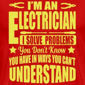 I'm an electrician. I solve your problems T-shirts - Premium-T-shirt herr