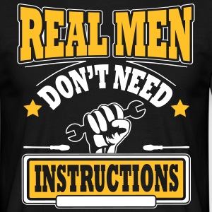Real men don't need instructions T-shirts - Mannen T-shirt