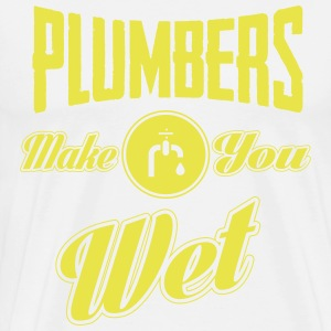 Plumbers make you wet T-shirts - Mannen Premium T-shirt