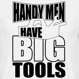 handy men have big tools Tee shirts - T-shirt Homme
