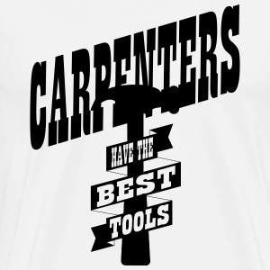 Carpenters have the best tools Koszulki - Koszulka męska Premium