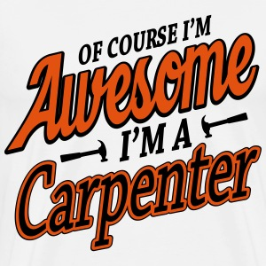 Of course I'm an awesome carpenter T-shirts - Herre premium T-shirt