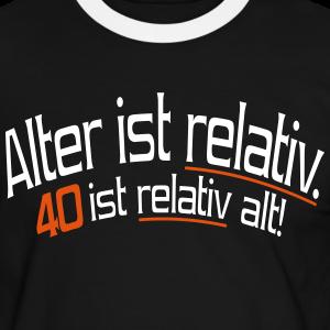 """Geburtstag T-Shirts mit """"40 ist relativ alt"""""""