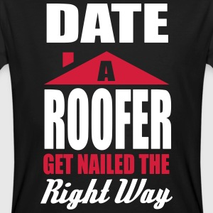 date a roofer, get nailed the right way Tee shirts - T-shirt bio Homme