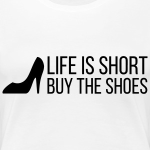 Life is Short. Buy the Shoes! (2015) T-Shirts - Women's Premium T-Shirt