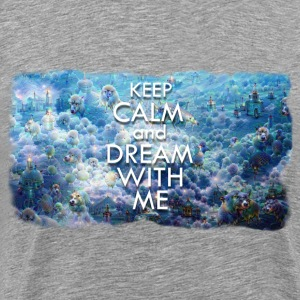 Calm and Dream with me T-Shirts - Männer Premium T-Shirt
