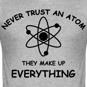 Never trust an atom blk T-Shirts - Men's Slim Fit T-Shirt