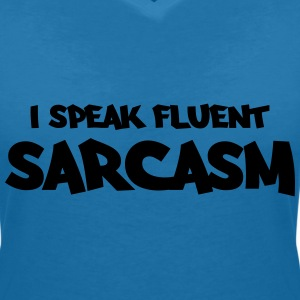 I speak fluent sarcasm T-Shirts - Women's V-Neck T-Shirt