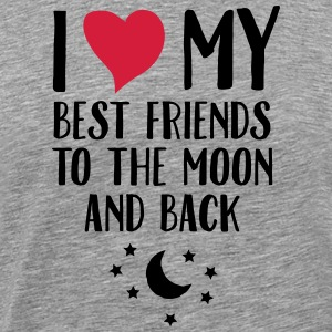 I Love (Heart) My Best Friend To The Moon And Back T-shirts - Mannen Premium T-shirt
