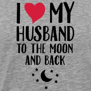 I Love (Heart) My Husband To The Moon And Back T-shirts - Premium-T-shirt herr