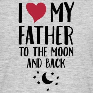 I Love (Heart) My Father To The Moon And Back T-Shirts - Männer T-Shirt