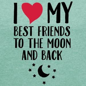 I Love (Heart) My Best Friend To The Moon And Back T-shirts - Dame T-shirt med rulleærmer