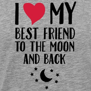 I Love (Heart) My Best Friend To The Moon And Back T-shirts - Herre premium T-shirt