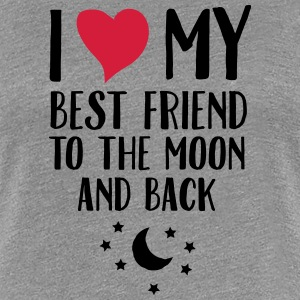 I Love (Heart) My Best Friend To The Moon And Back Koszulki - Koszulka damska Premium