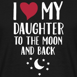 I Love (Heart) My Daughter To The Moon And Back T-skjorter - T-skjorte for menn