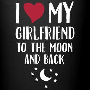 I Love (Heart) My Girlfriend To The Moon And Back  - Tasse einfarbig