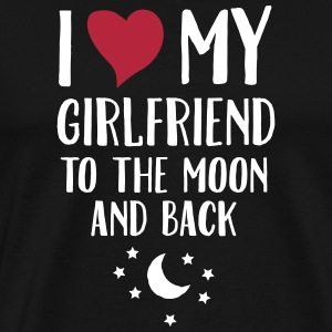 I Love (Heart) My Girlfriend To The Moon And Back T-Shirts - Männer Premium T-Shirt