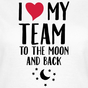 I Love (Heart) My Team To The Moon And Back T-shirts - Vrouwen T-shirt