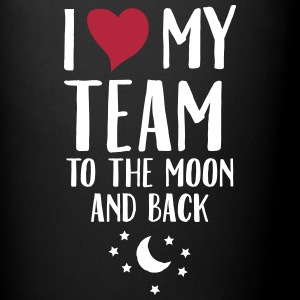 I Love (Heart) My Team To The Moon And Back Tassen - Tasse einfarbig