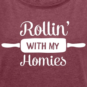 Rollin' With My Homies T-shirts - Dame T-shirt med rulleærmer