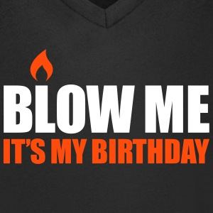 Blow me It's my birthday T-shirts - Mannen T-shirt met V-hals