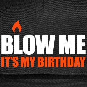 Blow me It's my birthday Caps & Mützen - Snapback Cap
