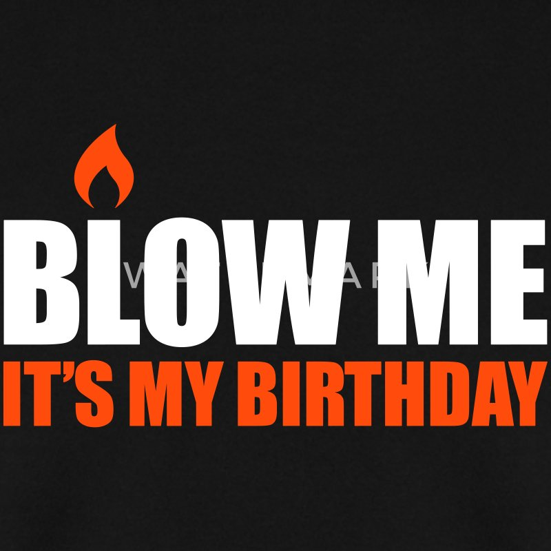 Blow me It's my birthday Pullover & Hoodies - Männer Pullover