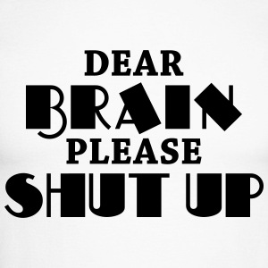 Dear brain: Please shut up! Long sleeve shirts - Men's Long Sleeve Baseball T-Shirt