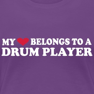 My heart belongs to a drum player Magliette - Maglietta Premium da donna