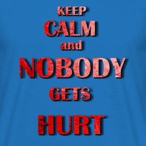 Nobody gets hurt T-Shirts - Männer T-Shirt