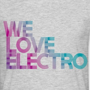 we love electro  - Herre-T-shirt